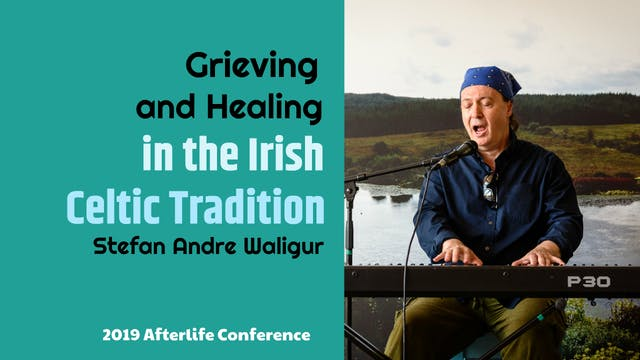Grieving and Healing in the Irish Cel...