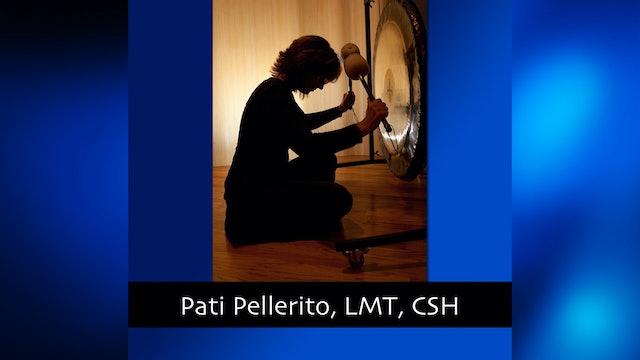 260 Healing Through Sound with Pati Pellerito, LMT, CSH