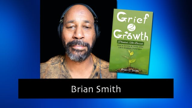 275 From Grief to Growth with Brian S...
