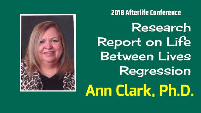 Research Report on Life Between Lives Regression with Ann Clark, Ph.D.