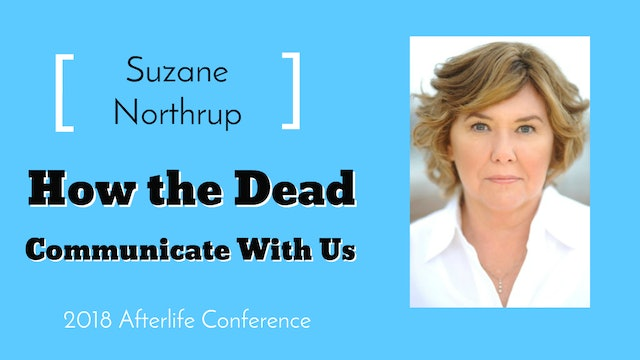 Suzane Northrup: How the Dead Communicate with Us