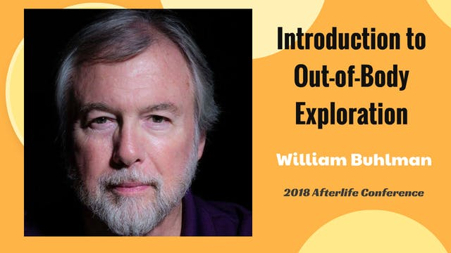 William Buhlman -Introduction to Out-...