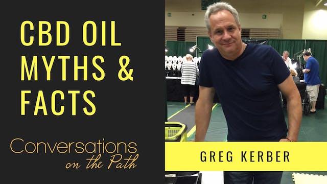 CBD Oil Myths & Facts with Greg Kerber