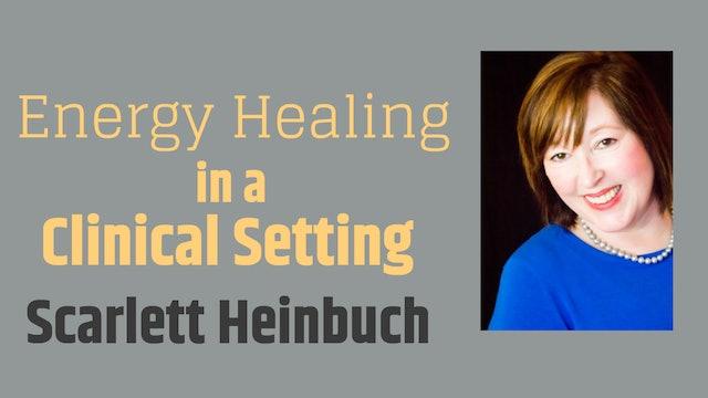 Scarlett Heinbuch: Energy Healing in Clinical Settings