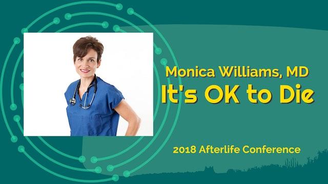 Monica Williams, MD -It's OK to Die