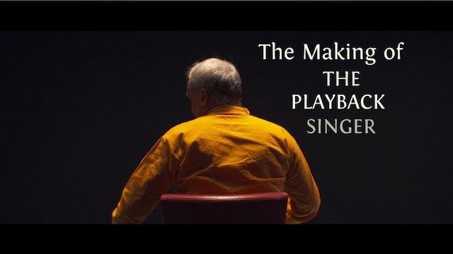 "Bonus: The Making of ""The Playback Singer"""