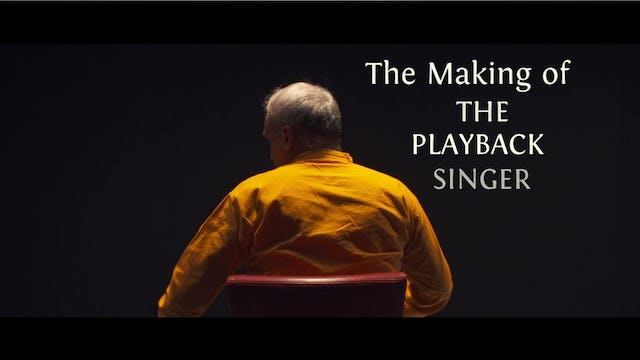 "Bonus: The Making of ""The Playback Singer"""