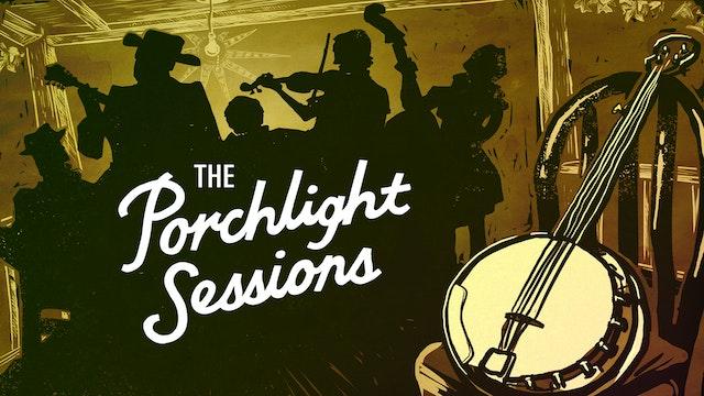 The Porchlight Sessions - Full Length Film, TRT:61min