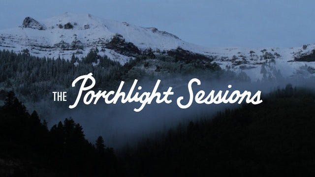 The Porchlight Sessions [Film Only]