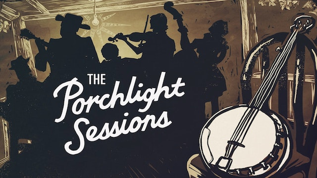 The Porchlight Sessions - Full Length Film, TRT:61min