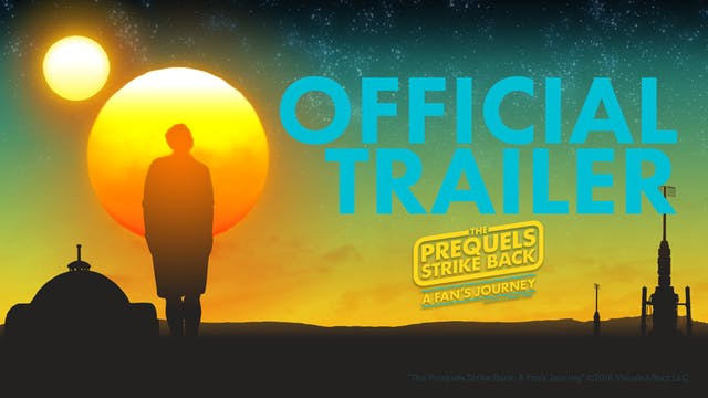 "Official Trailer | ""The Prequels Stri..."