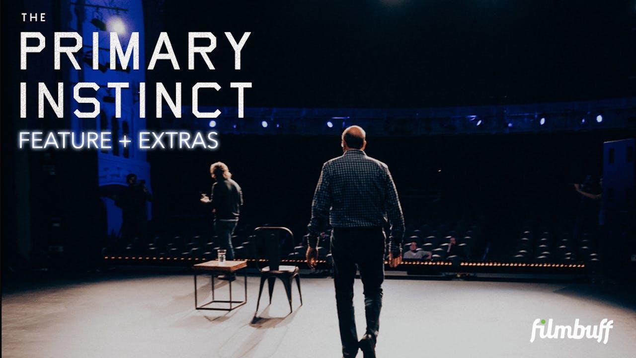 THE PRIMARY INSTINCT | Feature + Extras