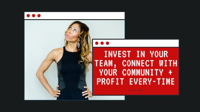 Invest in your team, connect with your community + profit every-time