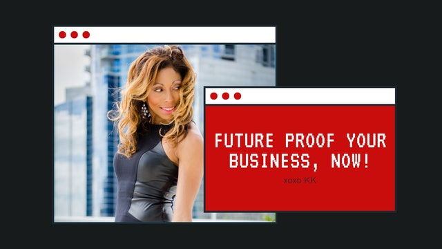 Future proof your business, now!