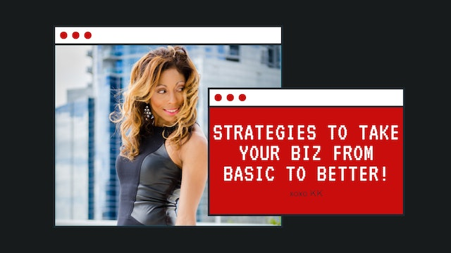 Strategies to take your biz from basic to better!