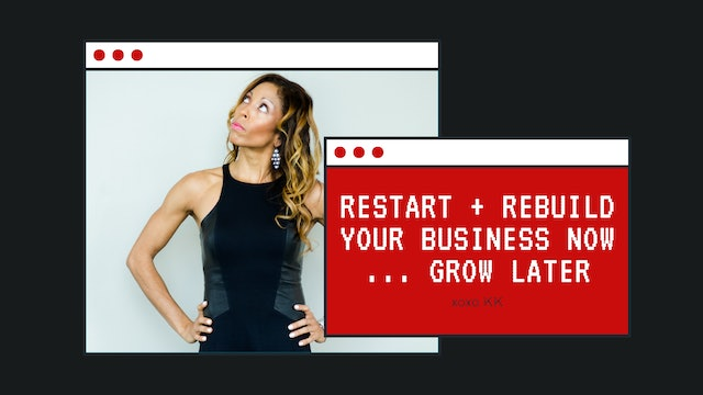Restart + rebuild your business now ... grow later