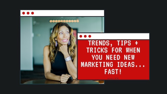 Trends, tips + tricks for when you need new marketing ideas... fast!