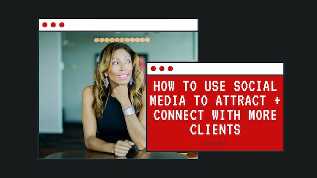 How to use social media to attract + connect with more clients