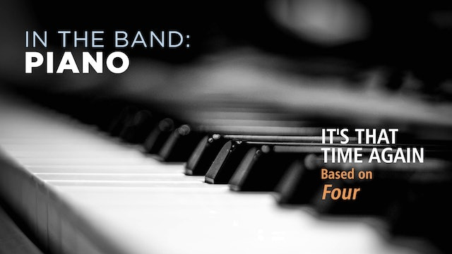 Piano: IT'S THAT TIME AGAIN / FOUR (Play!)