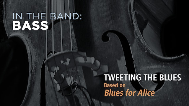 Bass: TWEETING THE BLUES / BLUES FOR ALICE (Play!)