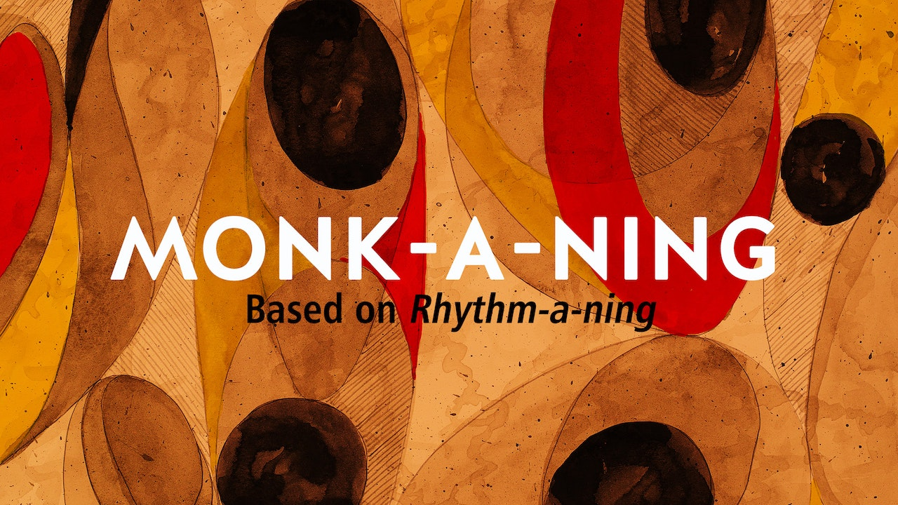 MONK-A-NING (based on RHYTHM CHANGES)