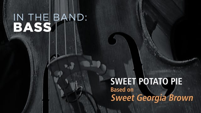 Bass: SWEET POTATO PIE / SWEET GEORGI...