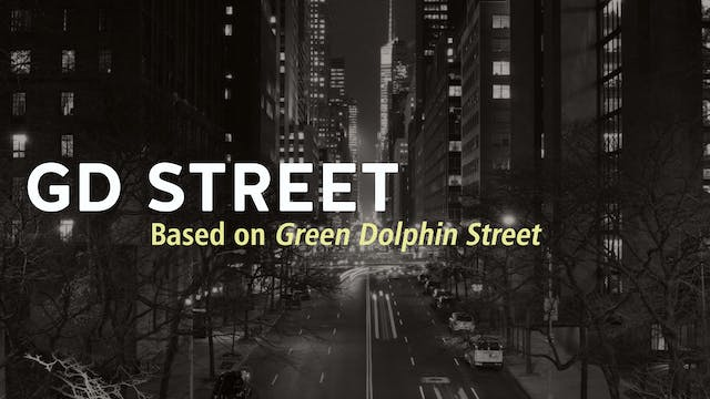 G.D. STREET (based on GREEN DOLPHIN STREET)