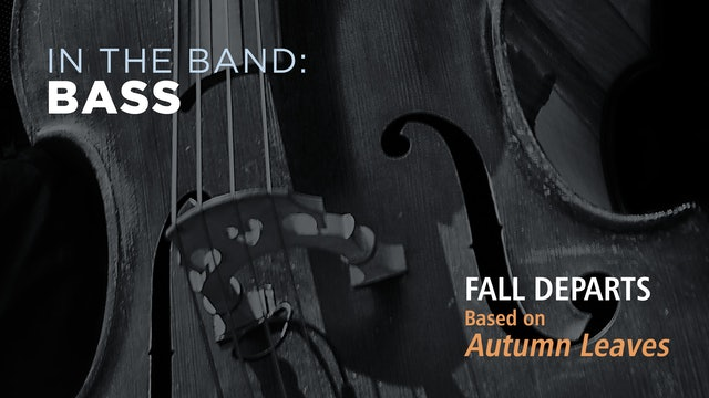 Bass: FALL DEPARTS / AUTUMN LEAVES (Play!)
