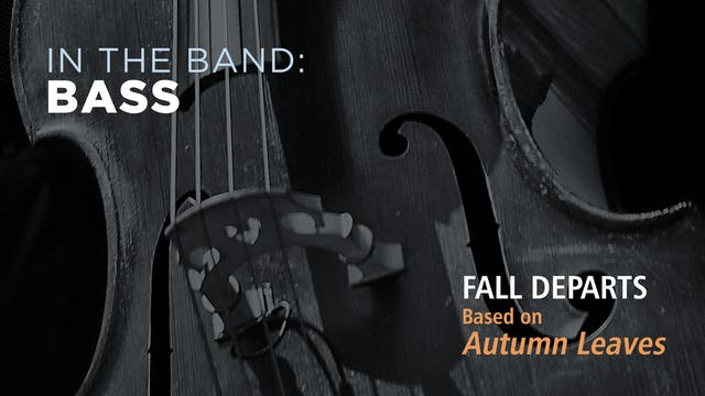 Bass: FALL DEPARTS / AUTUMN LEAVES (P...