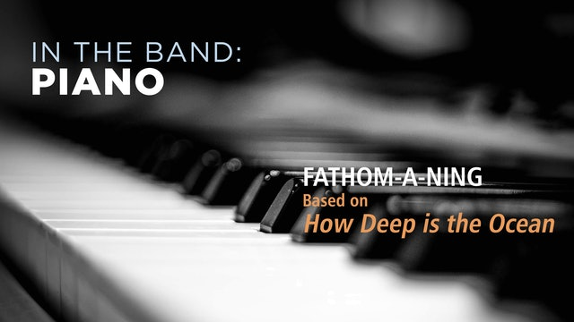Piano: FATHOM-A-NING / HOW DEEP IS THE OCEAN (Play!)