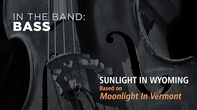 Bass: SUNLIGHT IN WYOMING / MOONLIGHT IN VERMONT (Play!)