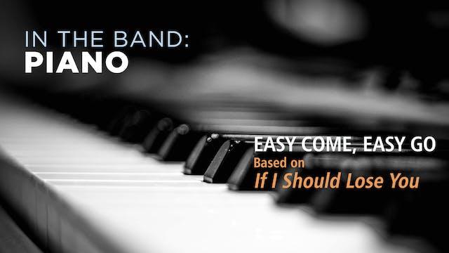 Piano: EASY COME, EASY GO / IF I SHOU...