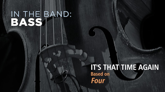 Bass: IT'S THAT TIME AGAIN / FOUR (Play!)