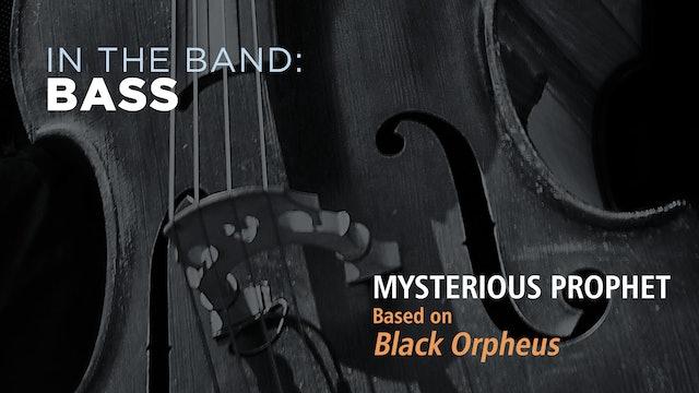 Bass: MYSTERIOUS PROPHET / BLACK ORPHEUS (Play!)