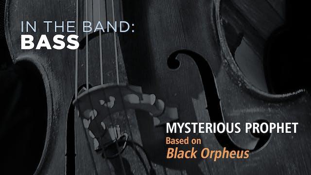 Bass: MYSTERIOUS PROPHET / BLACK ORPH...