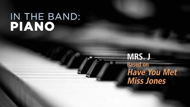 Piano: MRS J / HAVE YOU MET MISS JONES (Play!)