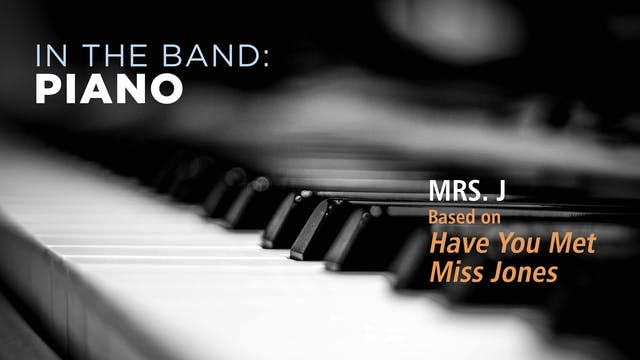 Piano: MRS J / HAVE YOU MET MISS JONE...