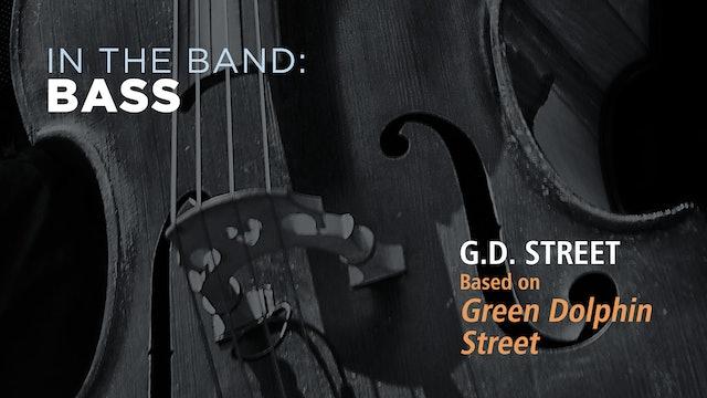 Bass: G.D. STREET / GREEN DOLPHIN STREET (Play!)