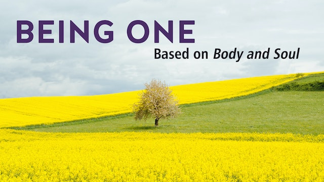BEING ONE (based on BODY AND SOUL)