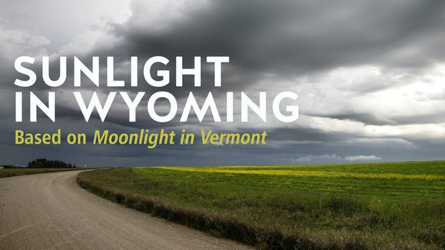 SUNLIGHT IN WYOMING (based on MOONLIGHT IN VERMONT)