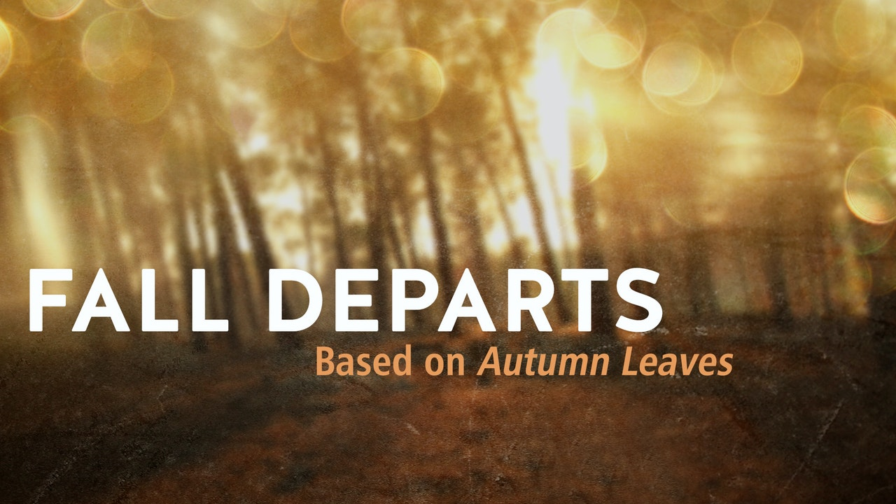 FALL DEPARTS (based on AUTUMN LEAVES)