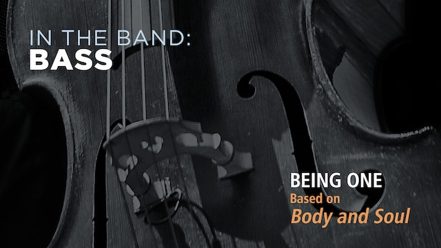 Bass: BEING ONE / BODY AND SOUL (Play!)
