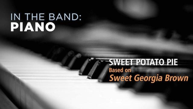 Piano: SWEET POTATO PIE / SWEET GEORGIA BROWN (Play!)