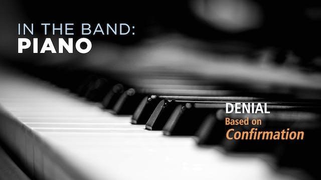 Piano: DENIAL / CONFIRMATION (Play!)