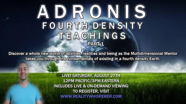 Adronis: Fourth Density Teachings (Part 1)