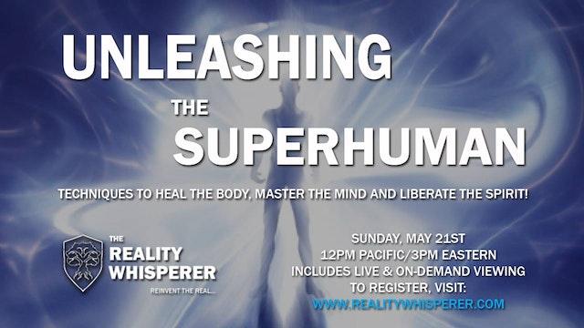 Unleashing the Superhuman