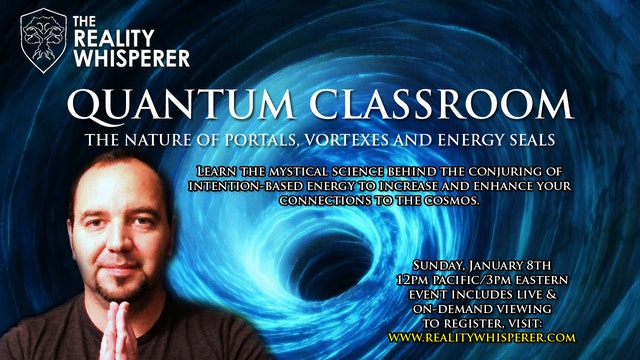 Quantum Classroom - Portals, Vortexes & Energy Seals