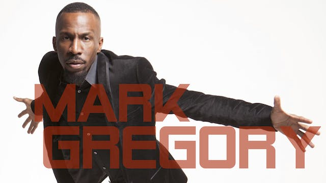 THE REBIRTH OF COMEDY PRESENTS: MARK GREGORY