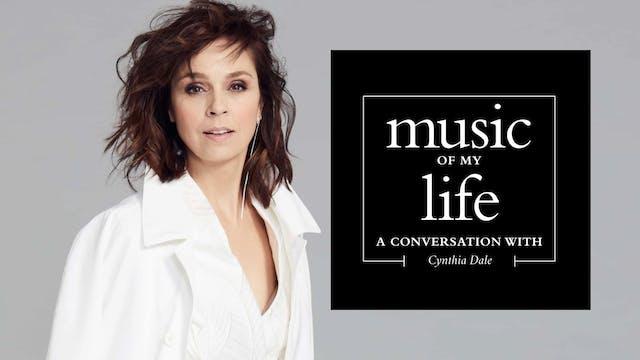 Music of My Life: Cynthia Dale (Ep.4)...