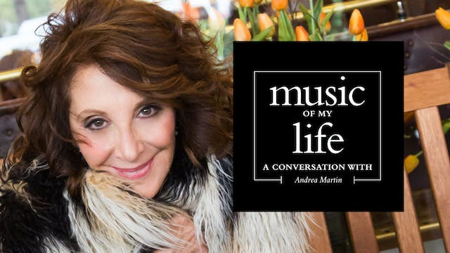 Music of My Life: Andrea Martin (ep. 1)